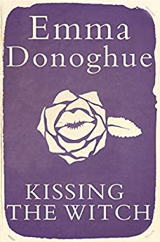Kissing the Witch by [Emma Donoghue]