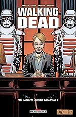 Walking Dead T30 - Nouvel Ordre Mondial de Robert Kirkman