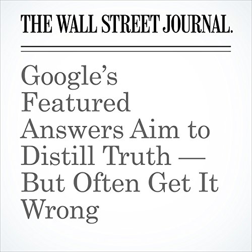 Google's Featured Answers Aim to Distill Truth — But Often Get It Wrong copertina