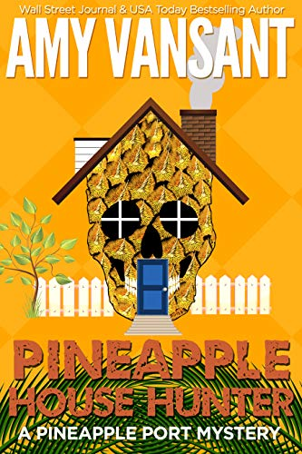 Pineapple House Hunter: A Fun, Small Town, Female Detective Kindle Unlimited Mys