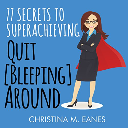 Quit [Bleeping] Around audiobook cover art