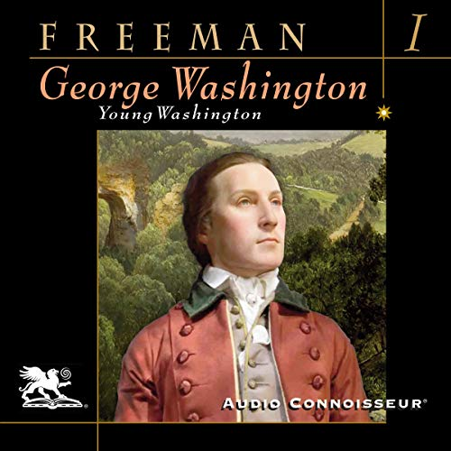 George Washington, Volume 1 Audiobook By Douglas Southall Freeman cover art
