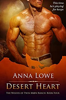 Desert Heart (The Wolves of Twin Moon Ranch Book 4) by [Anna Lowe]