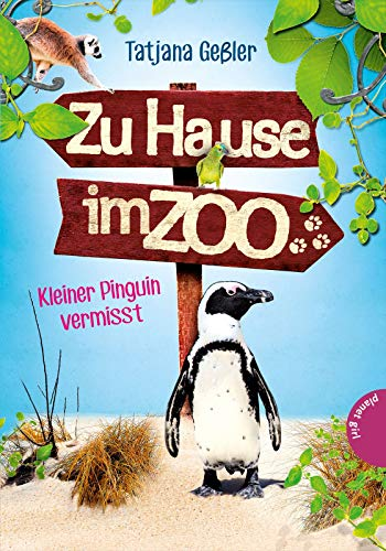 Kleiner Pinguin vermisst (3) (Zu Hause im Zoo, Band 3)