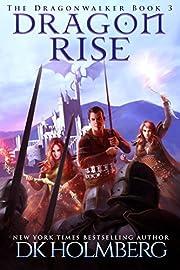Dragon Rise (The Dragonwalker Book 3)