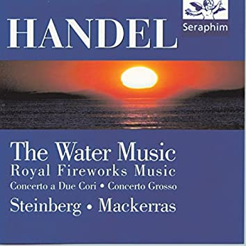 Water Music/ Royal Fireworks/ Concerti - Handel