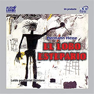 El Lobo Estepario [Steppenwolf]                   By:                                                                                                                                 Hermann Hesse                               Narrated by:                                                                                                                                 Daniel Quintero                      Length: 3 hrs     53 ratings     Overall 4.3