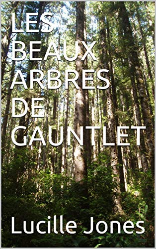 LES BEAUX ARBRES DE GAUNTLET (French Edition)