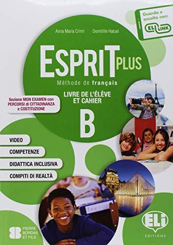 Esprit plus. Corso di lingua francese. Per la Scuola media. Ediz. per la scuola. Con CD-Audio: Esprit plus. Corso di lingua francese. Per la Scuola media. Con CD-Audio [Lingua francese]: B