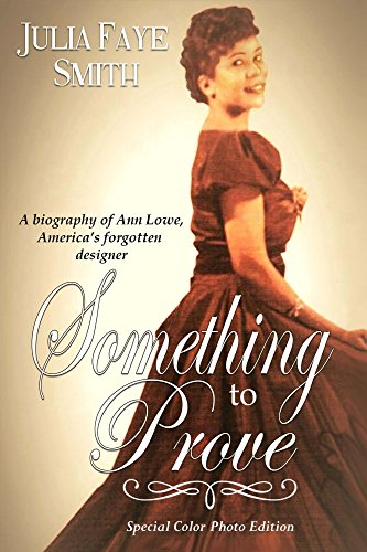 Something to Prove: A biography of Ann Lowe America's Forgotten Designer
