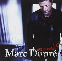 Entre Deux Mondes by Dupre, Marc (2010-10-19)