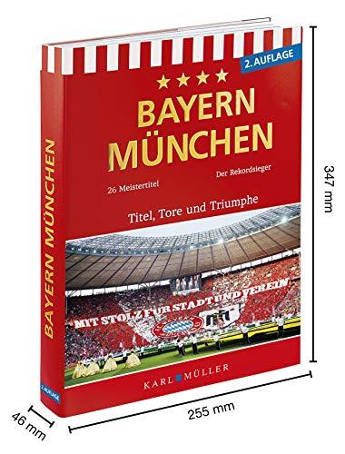 Fußballbuch Bayern München - Titel, Tore und Triumphe Fußballbibel