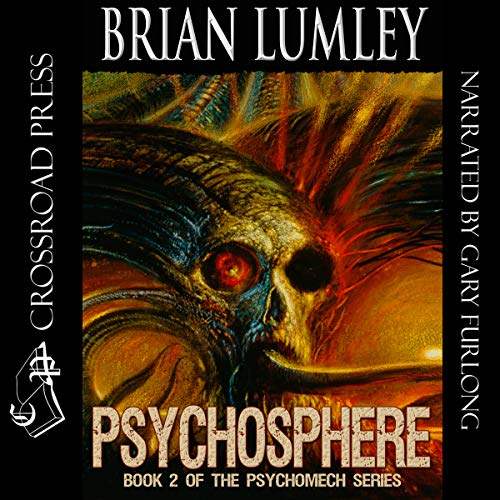 Psychosphere (Psychomech Trilogy)                   By:                                                                                                                                 Brian Lumley                               Narrated by:                                                                                                                                 Gary Furlong                      Length: 9 hrs and 4 mins     11 ratings     Overall 4.8