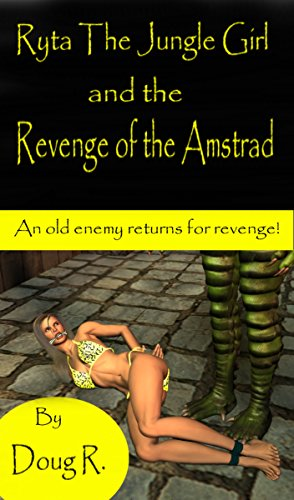 Ryta The Jungle Girl and the Revenge of the Amstrad (English Edition)