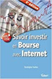 Savoir investir en Bourse avec Internet de Rodolphe Vialles ( 14 avril 2009 ) - Vuibert; Édition 4e édition (14 avril 2009) - 14/04/2009