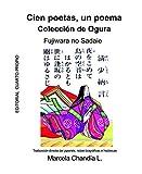Cien poetas, un poema: Colección Ogura