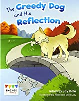 The Greedy Dog and His Reflection (Engage Literacy Turquoise)