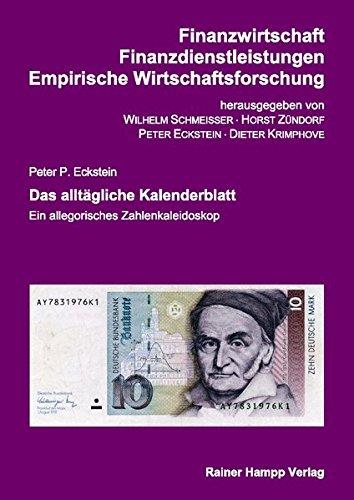Das alltägliche Kalenderblatt: Ein allegorisches Zahlenkaleidoskop (Finanzwirtschaft - Finanzdienstleistungen - Empirische Wirtschaftsforschung)