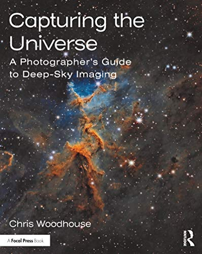 Capturing the Universe: A Photographer's Guide to Deep-Sky Imaging (English Edition)