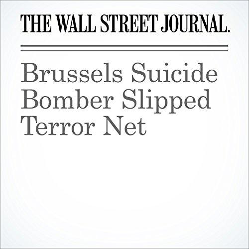 Brussels Suicide Bomber Slipped Terror Net cover art