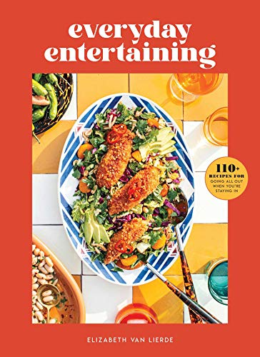 Compare Textbook Prices for Everyday Entertaining: 110+ Recipes for Going All Out When You're Staying In  ISBN 9781681885889 by Van Lierde, Elizabeth