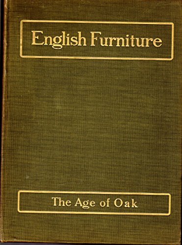 The Age of Oak. A History of English Furniture.