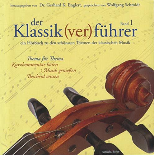 Der Klassik(ver)führer, Band 1, 1 CD: Ein Hörbuch zu den schönsten Themen der klassischen Musik