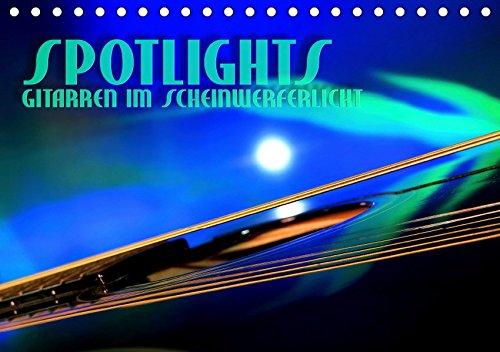 SPOTLIGHTS - Gitarren im Scheinwerferlicht (Tischkalender 2019 DIN A5 quer): Surreale Reflexionen des Bühnenlichts (Monatskalender, 14 Seiten ) (CALVENDO Kunst)