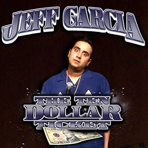 Jeff Garcia: The Ten Dollar Ticket audiobook cover art