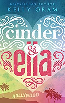 Cinder & Ella (Cinder & Ella #1) by [Kelly Oram]