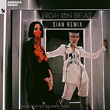 High On Beat (Sian Remix)