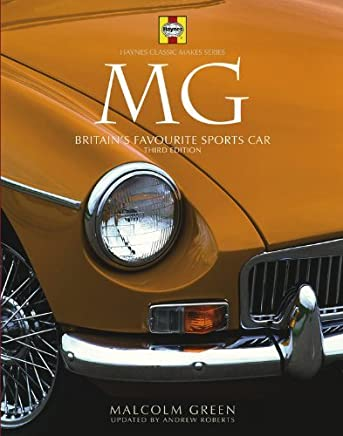 MG: Britains Favourite Sports Car - 3rd Edition (Haynes Classic Makes) by Roberts, Andrew, Green, Malcolm (2011) Hardcover