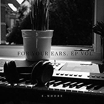 For Your Ears EP, Vol. 1