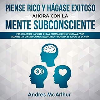 Piense Rico y Hágase Exitoso Ahora Con la Mente Subconsciente [Think Rich and Become Successful Now with the Subconscious Mind] audiobook cover art