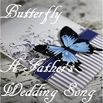Butterfly (A Father's Wedding Song)