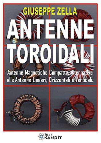 Antenne toroidali. Antenne Magnetiche Compatte, Alternative alle Antenne lineari, Orizzontali e Verticali