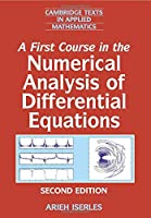 A First Course in the Numerical Analysis of Differential Equations (Cambridge Texts in Applied Mathematics, Series Number 44)