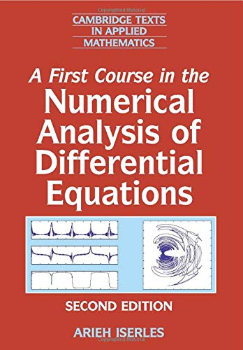 A First Course in the Numerical Analysis of Differential Equations (Cambridge Texts in Applied Mathematics, Series Numbe