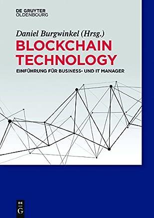 Blockchain Technology: Einf�hrung f�r Business- und IT Manager
