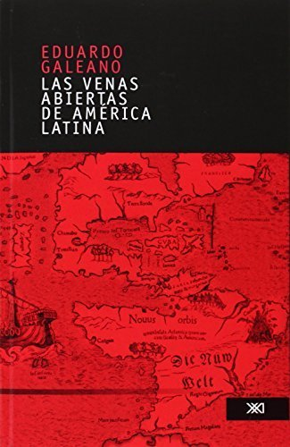 Las venas abiertas de America Latina/The Open Veins of Latin America (Spanish Edition) by Eduardo Galeano(2006-04-30)