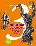 Histoire-Géographie, enseignement moral et civique 3e Cycle 4 - Livre de l'élève - Grand format - Nouveau programme 2016 by Eric Chaudron (2016-08-23) - BELIN LITTERATURE ET REVUES - 23/08/2016