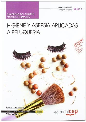 Cuaderno del alumno Higiene y asepsia aplicadas a peluquería. Certificados de Profesionalidad (Cp - Certificado Profesionalidad)