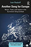 Another Song for Europe: Music, Taste, and Values in the Eurovision Song Contest (Ashgate Popular and Folk Music Series) (English Edition)