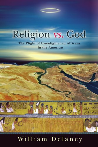 Religion vs. God: The Plight of Unenlightened Africans in the Americas