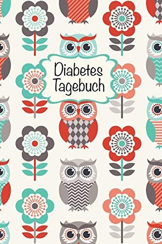 Diabetes Tagebuch: Diabetespass   Blutzucker und Insulin Tagebuch zum Eintragen für 2 Jahre   ca. A5 im Eulen-Blumen Design