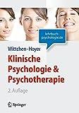 Klinische Psychologie & Psychotherapie (Lehrbuch mit Online-Materialien) (Springer-Lehrbuch) - Hans-Ulrich Wittchen