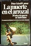 LA MUERTE EN EL ARROZAL. 30 AÑOS DE GUERRA EN INDOCHINA.