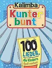 Kalimba Kunterbunt: 100 Lieder, die Kindern Spaß machen!