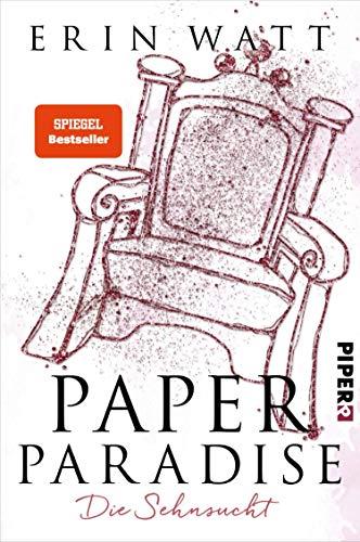 Paper Paradise: Die Sehnsucht (Paper-Reihe 5) (German Edition)