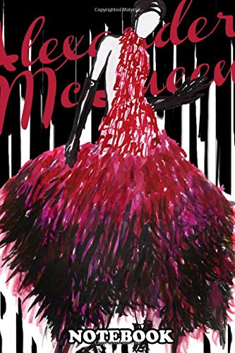 Notebook: Fashion Illustration Inspired By Alexander Mcqueen , Journal for Writing, College Ruled...